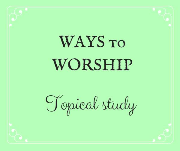 WAYS to WORSHIP top